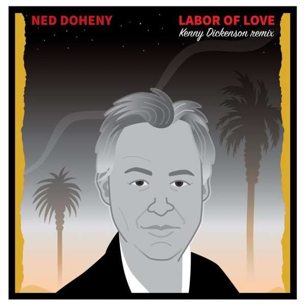 ned-doheny-labor-of-love-kenny-dickenson-remix-be-with-records-cover