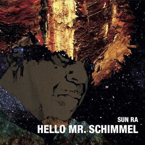 sun-ra-hello-mr-schimmel-gearbox-records-cover