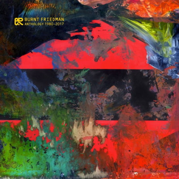 burnt-friedman-anthology-1980-2017-cd-nonplace-cover
