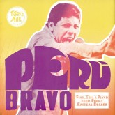 various-artists-peru-bravo-funk-soul-psych-from-perus-radical-decade-cd-tigers-milk-records-cover