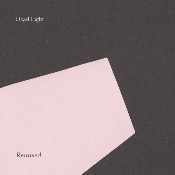 dead-light-dead-light-remixed-andrea-belfi-the-sight-below-luke-abbott-remixes-village-green-cover