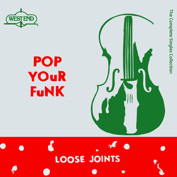 loose-joints-pop-your-funk-the-complete-singles-west-end-records-cover