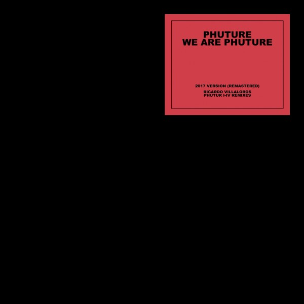 phuture-we-are-phuture-ricardo-villalobos-phutur-remixes-pre-order-get-physical-music-cover
