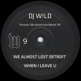 dj-wild-we-almost-lost-detroit-ep-w-records-cover