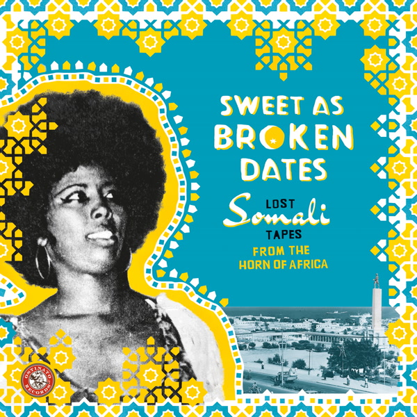 various-artists-sweet-as-broken-dates-lost-somali-tapes-from-the-horn-of-africa-cd-pre-order-ostinato-records-cover