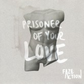 faze-action-prisoner-of-your-love-faze-action-records-cover