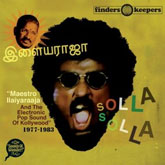 maestro-iiaiyaraaja-the-electronic-pop-sound-of-kollywood-solla-solla-1977-1983-cd-finders-keepers-cover